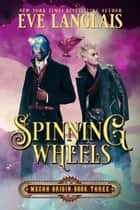 Spinning Wheels ebook by