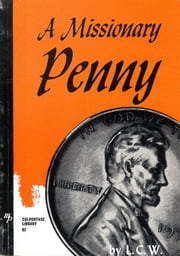 A Missionary Penny - And How it Bought a Baby ebook by L C W