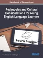 Handbook of Research on Pedagogies and Cultural Considerations for Young English Language Learners ebook by Jared Keengwe, Grace Onchwari