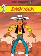 Lucky Luke (english version) - Volume 61 - Daisy Town ebook by Morris, René Goscinny