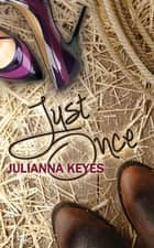 Just Once eBook von Julianna Keyes