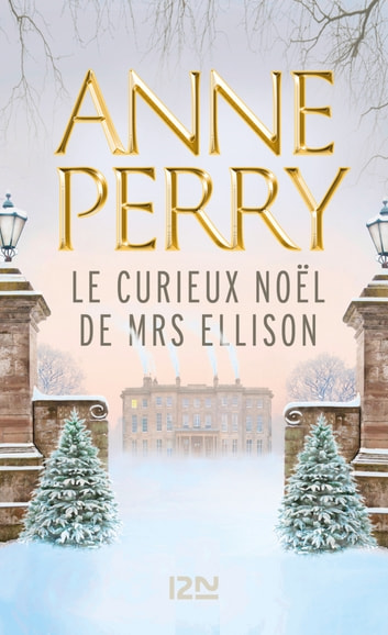 Le Curieux Noël de Mrs Ellison ebook by Anne PERRY