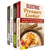 Pressure Cooker Box Set (4 in 1): Over 150 Instant Pot Electric Pressure Cooker Recipes and Healthy Low Carb Meals - Instant Pot Pressure Cooker ebook by Erica Shaw, Natasha Singleton, Jessica Meyer