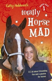 Totally Horse Mad ebook by Kathy Helidoniotis