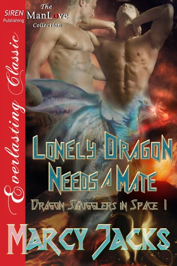 Lonely Dragon Needs a Mate ebook by Marcy Jacks