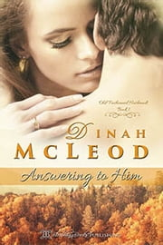 Answering to Him - Book One ebook by Dinah McLeod