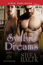 Synful Dreams ebook by Shea Balik