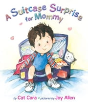 A Suitcase Surprise for Mommy ebook by Cat Cora,Joy Allen