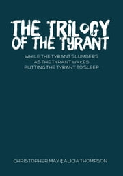 The Trilogy of the Tyrant ebook by Alicia Thompson
