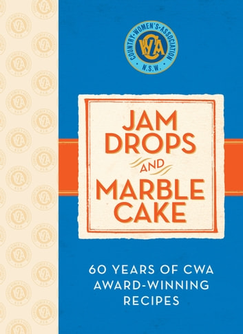 Jam Drops and Marble Cake ebook by Country Women's Association of NSW