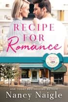 Recipe for Romance ebook by Nancy Naigle
