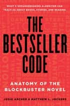 The Bestseller Code ebook by Jodie Archer,Matthew L. Jockers