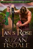 Ian's Rose - Book One of The Mackintoshes and McLarens ebook by Suzan Tisdale