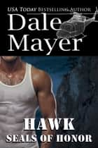 SEALs of Honor: Hawk ebook by Dale Mayer
