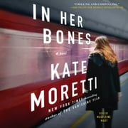 In Her Bones - A Novel audiobook by Kate Moretti