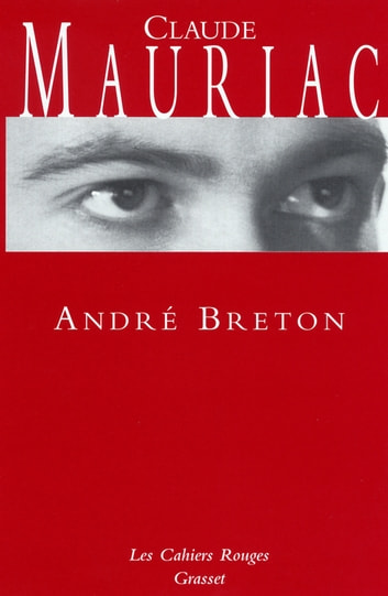 André Breton - (*) ebook by Claude Mauriac