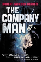 The Company Man ebook by Robert Jackson Bennett