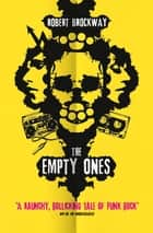 The Empty Ones ebook by Robert Brockway