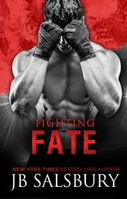 Fighting Fate ebook by JB Salsbury