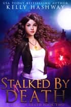 Stalked by Death (Touch of Death 2) ebook by Kelly Hashway