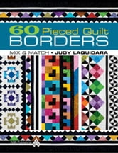 eBook 60 Pieced Quilt Borders: Mix & Match ebook by Laquidara, Judy