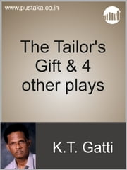 The Tailor's Gift & 4 other plays ebook by KT Gatti