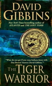 The Tiger Warrior ebook by David Gibbins