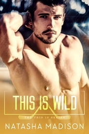 This Is Wild ebook by Natasha Madison