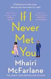 If I Never Met You ebook by Mhairi McFarlane