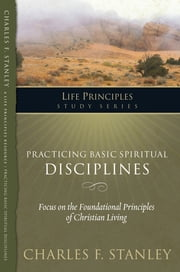 Practicing Basic Spiritual Disciplines ebook by Charles Stanley