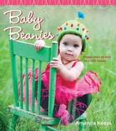 Baby Beanies - Happy Hats to Knit for Little Heads ebook by Amanda Keeys
