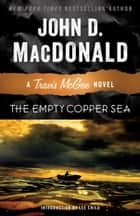 The Empty Copper Sea - A Travis McGee Novel ebook by John D. MacDonald, Lee Child