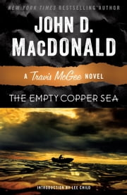 The Empty Copper Sea - A Travis McGee Novel ebook by John D. MacDonald,Lee Child