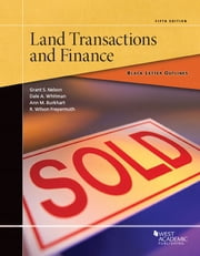 Black Letter Outline on Land Transactions and Finance ebook by Grant Nelson,Dale Whitman,Ann Burkhart,R. Freyermuth