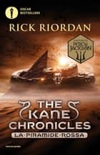 The Kane Chronicles - 1. La piramide rossa eBook by Rick Riordan, Loredana Baldinucci