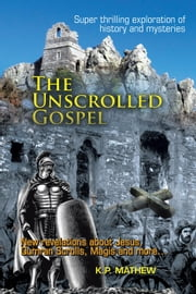 The Unscrolled Gospel ebook by K.P. Mathew