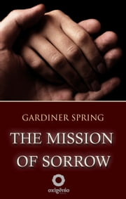 The Mission of Sorrow ebook by Gardiner Spring