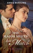The Major Meets His Match (Mills & Boon Historical) (Brides for Bachelors, Book 1) ebook by Annie Burrows