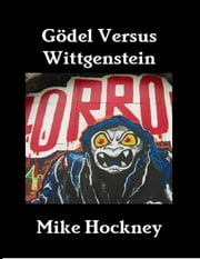 Gödel Versus Wittgenstein ebook by Mike Hockney