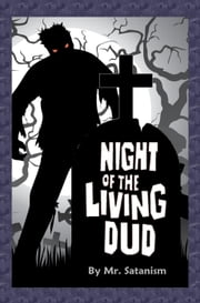 Night of the Living Dud ebook by Mr. Satanism