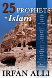 25 Prophets of Islam ebook by Irfan Alli