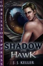 Shadow of the Hawk ebook by jj Keller
