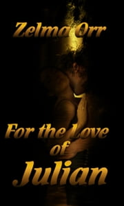 For The Love Of Julian ebook by Zelma Orr