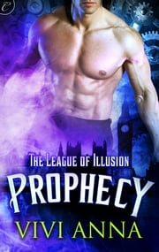 The League of Illusion: Prophecy ebook by Vivi Anna