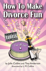 How to Make Divorce FUN ebook by Julie Collins