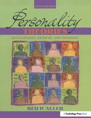 Personality Theories - Development, Growth, and Diversity ebook by Bem P. Allen