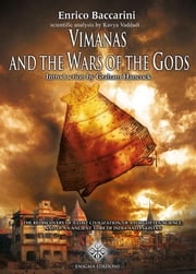 Vimanas and the wars of the gods - The Rediscovery of a Lost Civilization, of a Forgotten Science and of an Ancient Lore of India and Pakistan ebook by Enrico Baccarini, Enigma Edizioni
