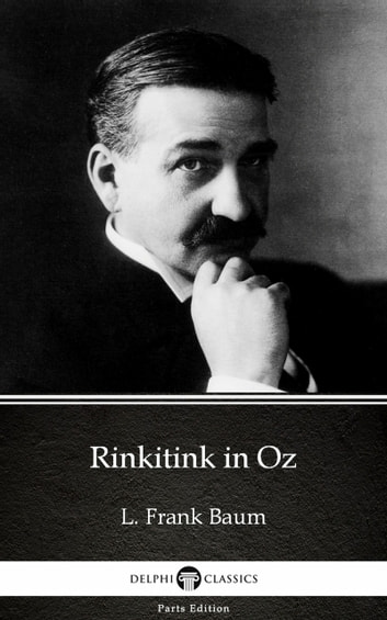 Rinkitink in Oz by L. Frank Baum - Delphi Classics (Illustrated) ebook by L. Frank Baum