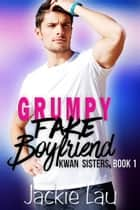 Grumpy Fake Boyfriend ebook by Jackie Lau