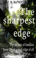The sharpest edge ebook by F.M. McPherson